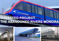 THE ABANDONED RIVERS MONORAIL: A WASTED PROJECT