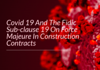 COVID-19 AND… FORCE MAJEURE IN CONSTRUCTION CONTRACTS